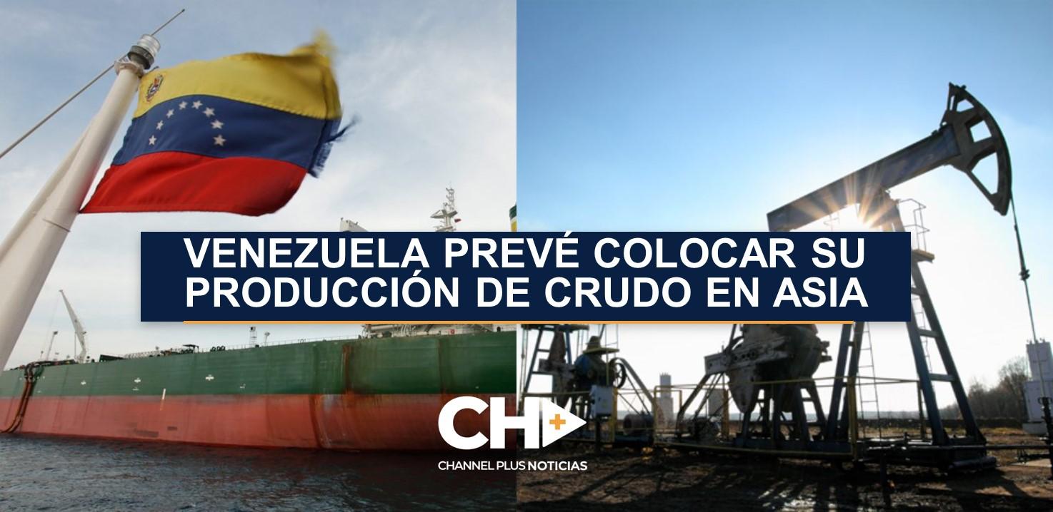Venezuela prevé colocar su producción de crudo en Asia