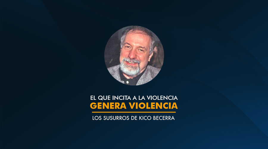 el que incita a la violencia genera violencia / Kico Becerra / Channel Plus