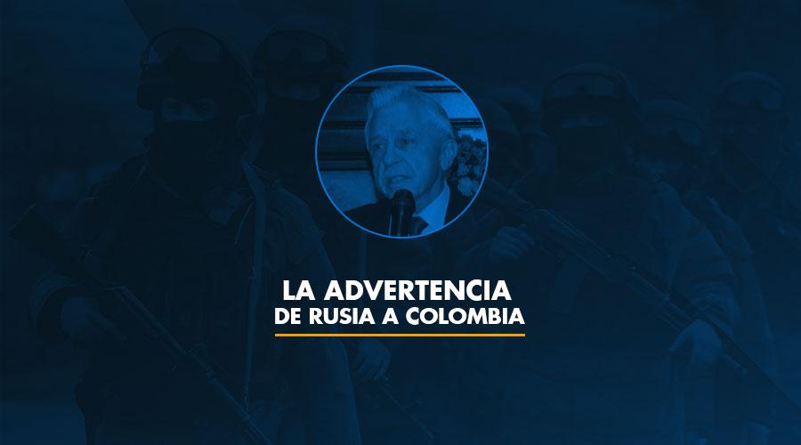 La advertencia de Rusia a Colombia