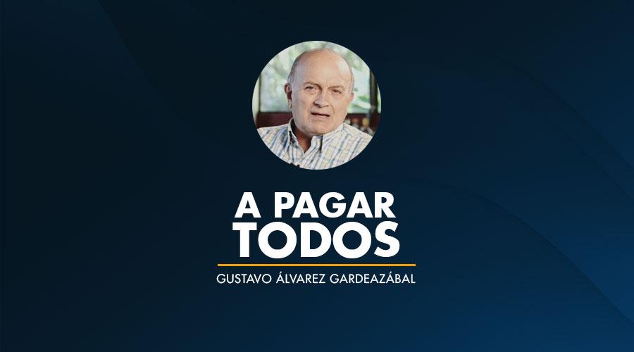 A pagar todos / Gustavo álvarez Gardeazábal