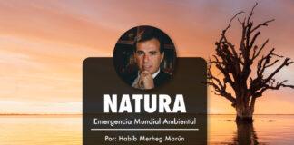NATURA - Emergencia Mundial Ambiental - por Habib Merheg Marún
