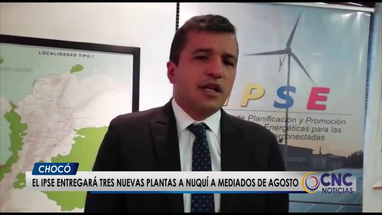 El IPSE entregará tres nuevas plantas a nuquí a mediados de agosto
