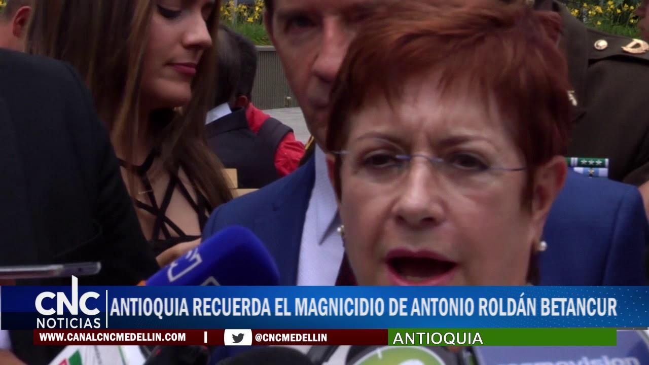 ANTIOQUIA RECUERDA EL MAGNICIDIO DE ANTONIO ROLDÁN BETANCUR