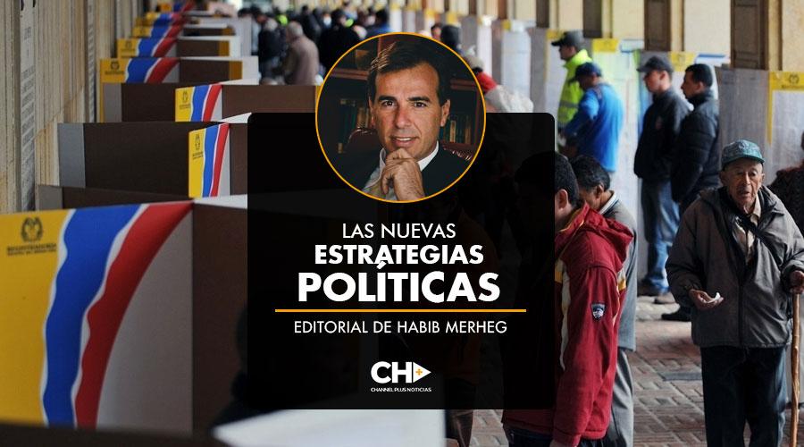 LAS NUEVAS ESTRATEGIAS POLÍTICAS - Editorial Habib Merheg