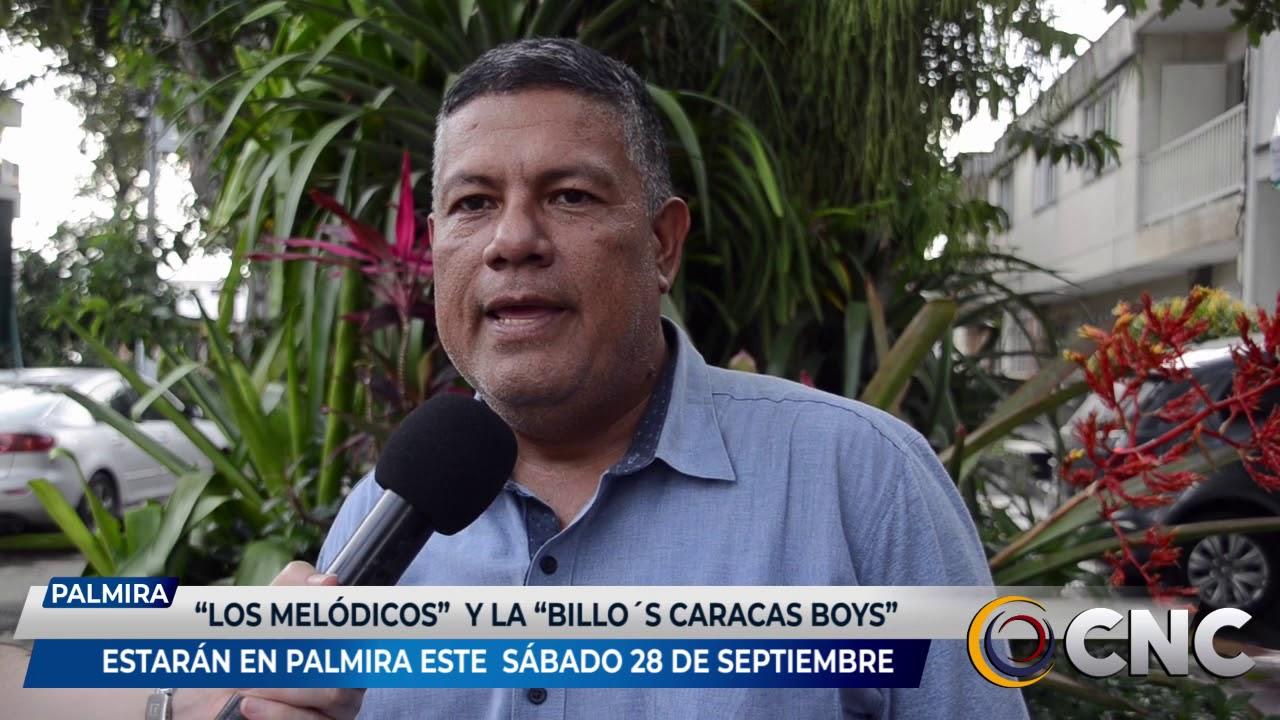 Los cantantes de los melódicos y los billos Caracas boys estarán en Palmira este próximo sábado
