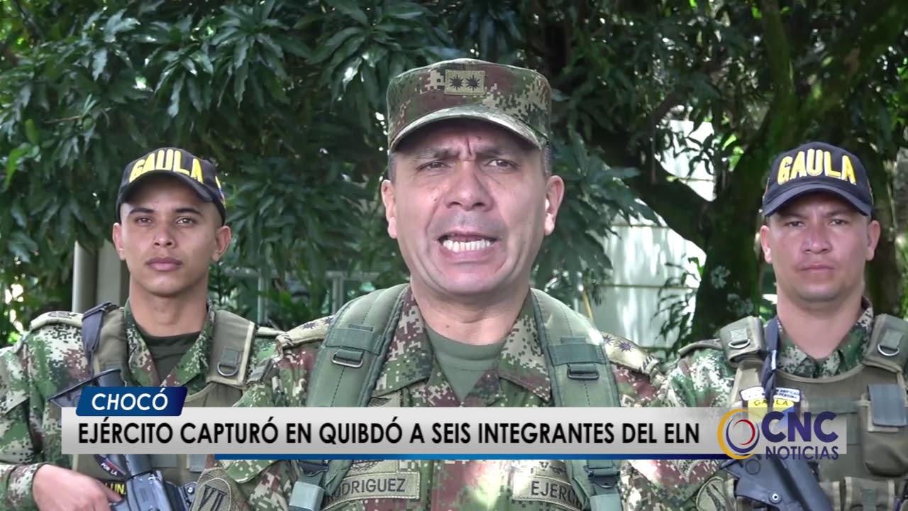 Ejercito capturo en Quibdo a seis integrantes del ELN
