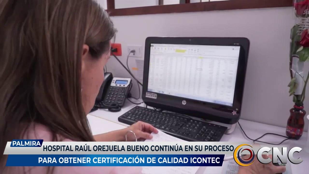 Hospital Raúl Orejuela Bueno continúa en su proceso de certificación de calidad Icontec