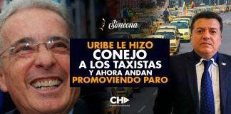 Uribe le hizo CONEJO a los TAXISTAS y ahora andan promoviendo PARO y necesitando AYUDA
