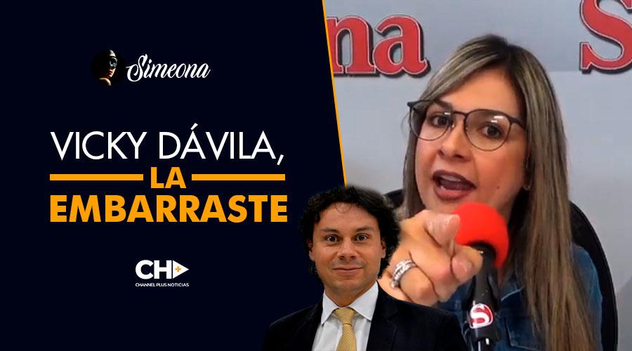 """""""Vicky Dávila, la EMBARRASTE"""""""