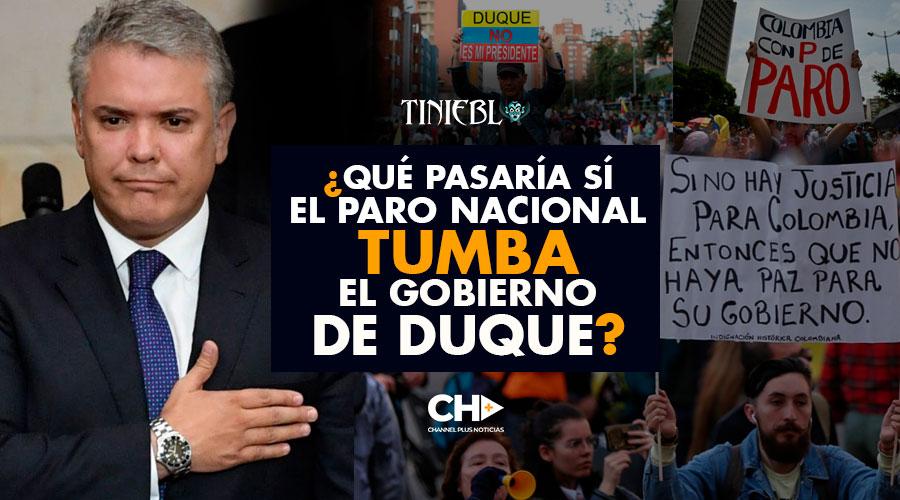 ¿Qué pasaría sí el Paro Nacional Tumba el gobierno de Duque?