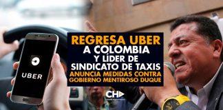 Regresa Uber a Colombia y Líder de Sindicato de Taxis anuncia medidas contra Gobierno Mentiroso Duque