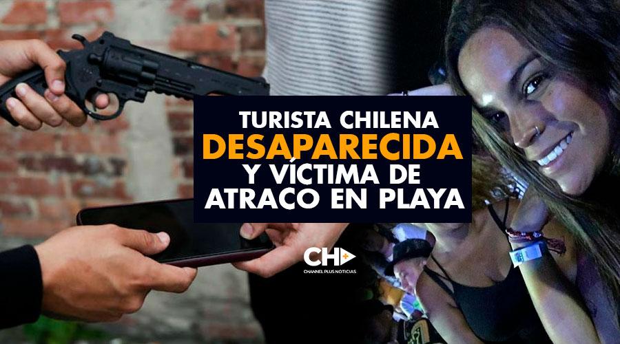 Turista chilena desaparecida y víctima de atraco en playa