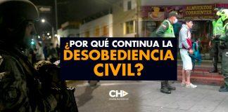 ¿Por qué continua la DESOBEDIENCIA civil?