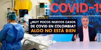 ¿Muy pocos nuevos casos de COVID en Colombia? Algo NO está bien