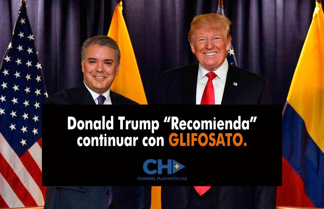 "Donald Trump ""ORDENA"" a Duque fumigar con Glifosato"