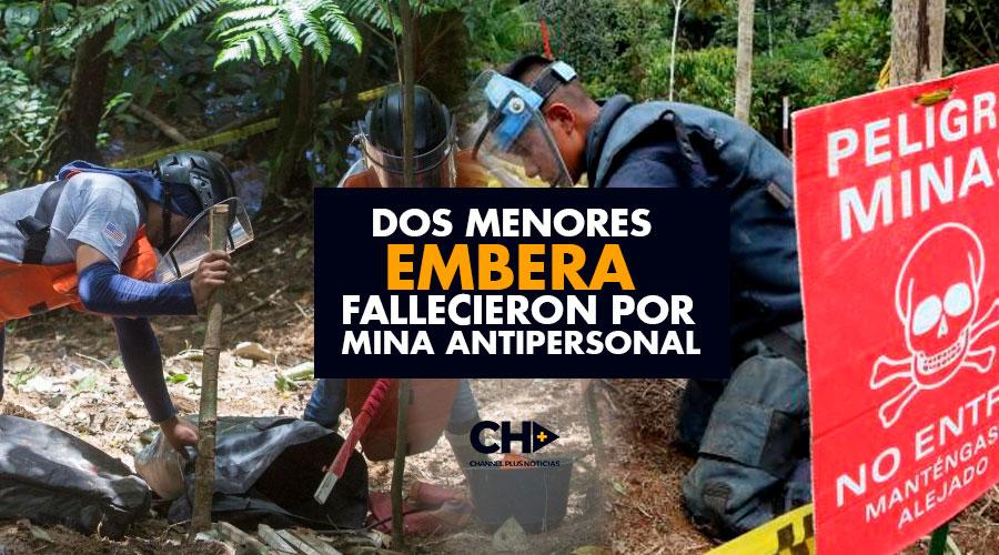 Dos menores de edad EMBERA fallecieron por mina antipersonal