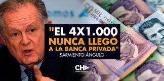 """Sarmiento Ángulo:""""El 4x1.000 NUNCA llegó a la Banca Privada"""" ¿Y entonces?"""