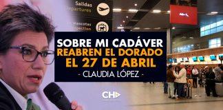 Sobre mi CADÁVER reabren El Dorado el 27 de abril: Claudia López
