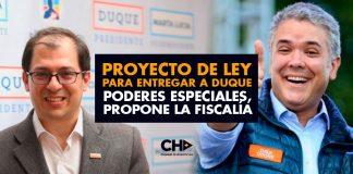 Proyecto de Ley para entregar a Duque PODERES ESPECIALES, propone la Fiscalía