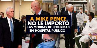 A Mike Pence NO le importó las medidas de seguridad en Hospital Público