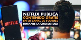Netflix publica contenido GRATIS en su canal de YouTube durante la cuarentena por covid-19