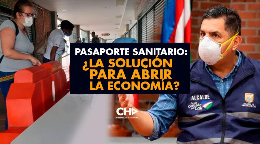 Pasaporte Sanitario: ¿La Solución para abrir la economía?