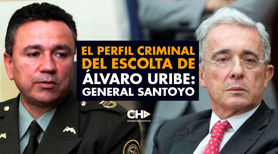 El PERFIL criminal del ESCOLTA de Álvaro Uribe: General Santoyo