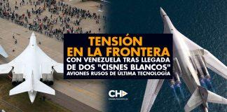 """Tensión en la FRONTERA con Venezuela tras llegada de DOS """"Cisnes Blancos"""" aviones rusos de última tecnología"""