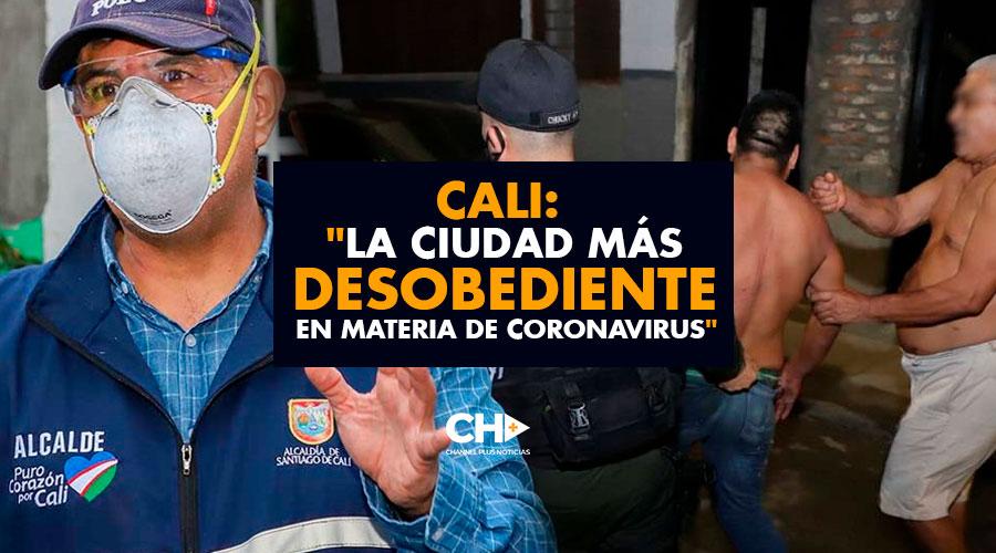 """CALI: """"La ciudad más DESOBEDIENTE en materia de Coronavirus"""""""