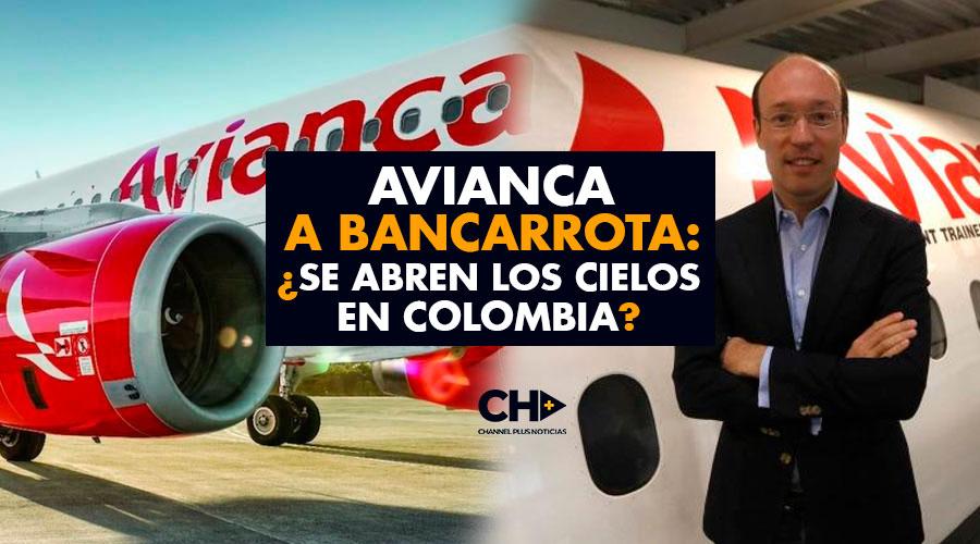 Avianca a Bancarrota: ¿Se abren los cielos en Colombia?