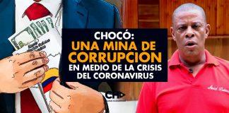 CHOCÓ: Una Mina de Corrupción en medio de la crisis del coronavirus