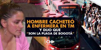 """Hombre cacheteó a enfermera en TM y dijo que """"Son la plaga de Bogotá"""""""