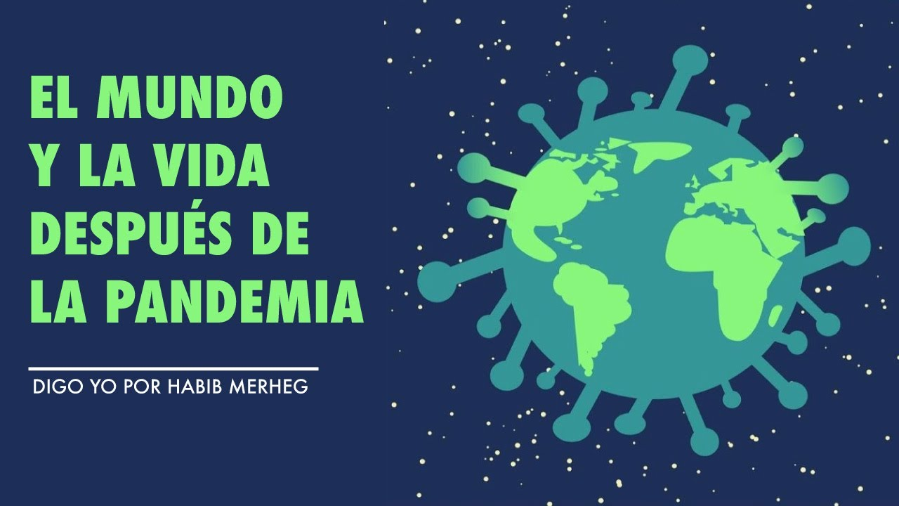 El Mundo y la Vida DESPUÉS de la Pandemia