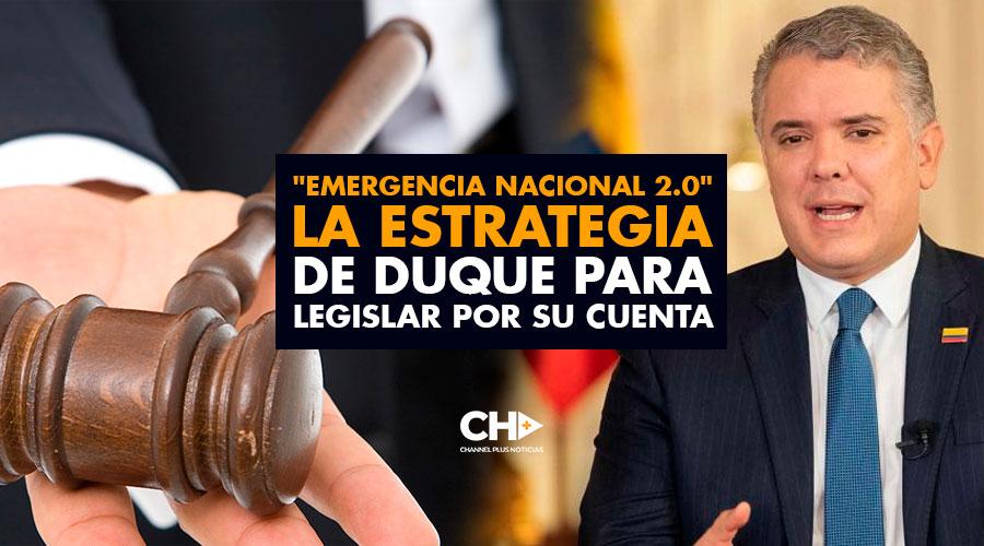 """""""Emergencia Nacional 2.0"""" la estrategia de Duque para legislar por su cuenta"""