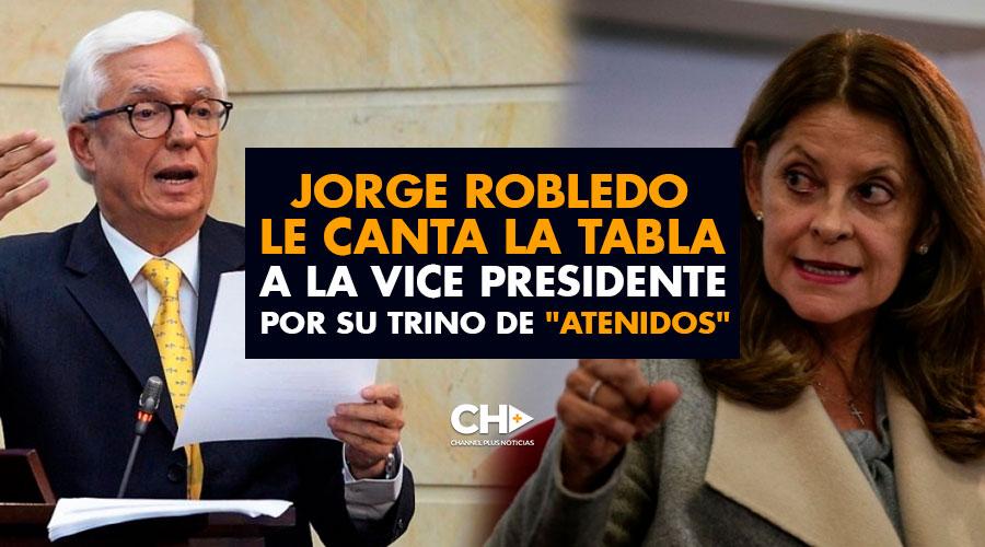 """Jorge Robledo le CANTA LA TABLA a la Vice Presidente por su trino de """"Atenidos"""""""