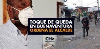 TOQUE DE QUEDA en Buenaventura ordena el Alcalde