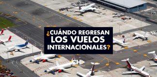 ¿Cuándo regresan los vuelos INTERNACIONALES?