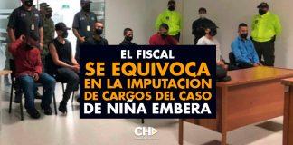 El Fiscal se equivoca en la IMPUTACIÓN de cargos del Caso de Niña Embera