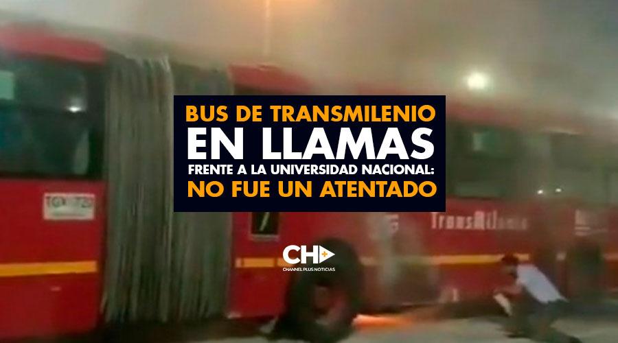 Bus de Transmilenio en llamas frente a la Universidad Nacional: No fue un atentado
