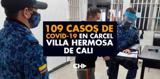 109 Casos de COVID-19 en cárcel VILLA HERMOSA de Cali