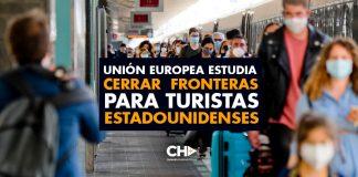 Unión Europea estudia cerrar fronteras para TURISTAS estadounidenses