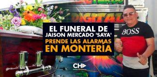 El funeral de Jaison Mercado 'SAYA' prende las alarmas en Montería