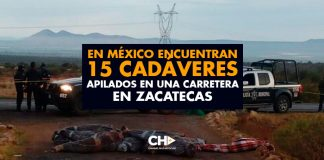 En México encuentran 15 cadáveres apilados en una carretera en Zacatecas