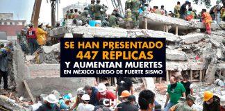 Se han presentado 447 réplicas y Aumentan MUERTES en México luego de fuerte sismo