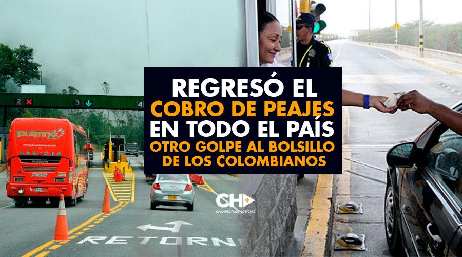 Regresó el cobro de PEAJES en TODO el país – Otro golpe al bolsillo de los colombianos