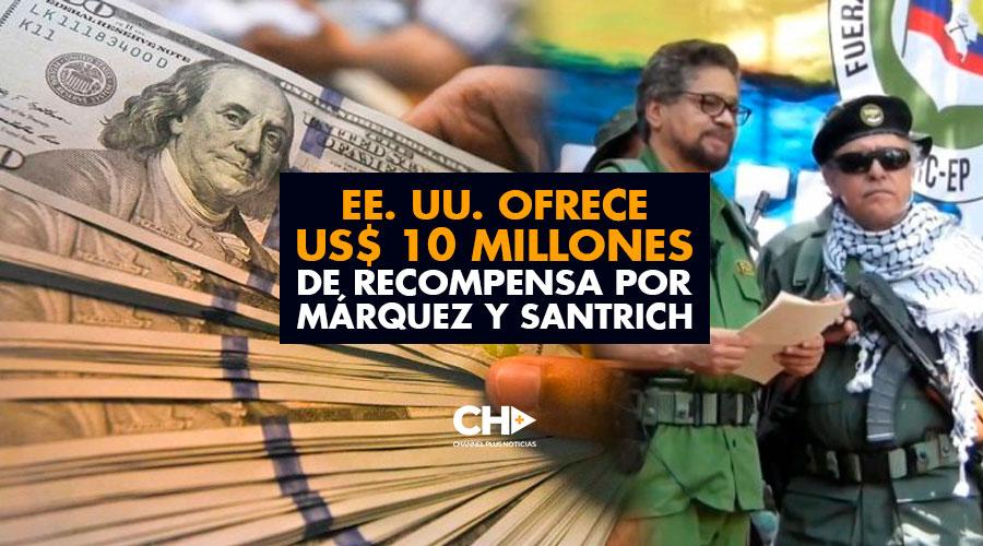 EE. UU. ofrece US$ 10 millones de recompensa por Márquez y Santrich