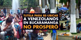 Tutela para re-ubicar a venezolanos en Bucaramanga NO PROSPERÓ