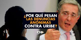 ¿Por qué PESAN las denuncias ANÓNIMAS contra Uribe?