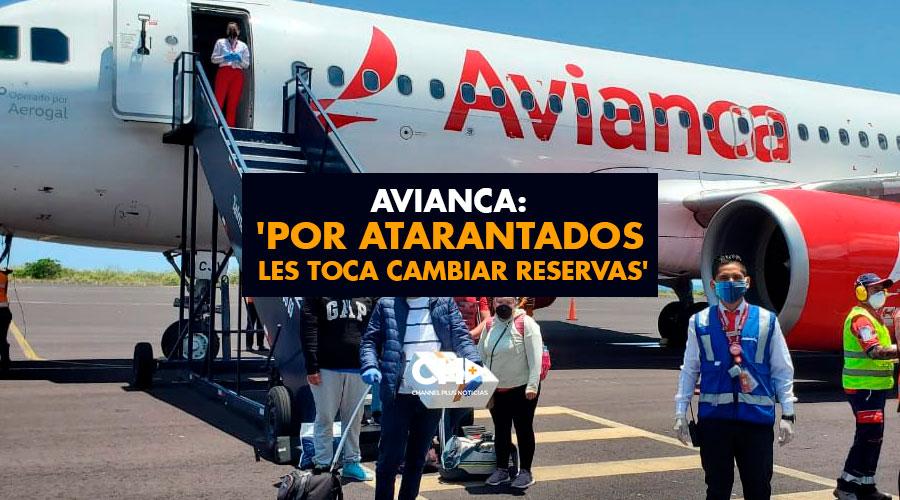 AVIANCA: 'Por atarantados les toca cambiar reservas'