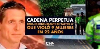 Cadena Perpetua para exconcursante de 'Factor X' que violó 9 mujeres en 22 años